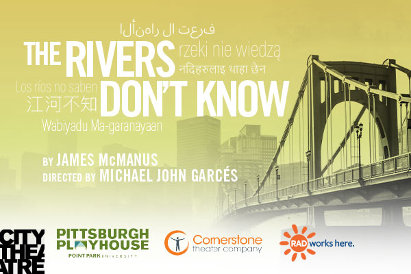 City Theatre, Point Park's Playhouse, and Cornerstone Team Up for 'The Rivers Don't Know'